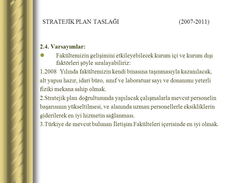 STRATEJİK PLAN TASLAĞI (2007-2011) 2.4.