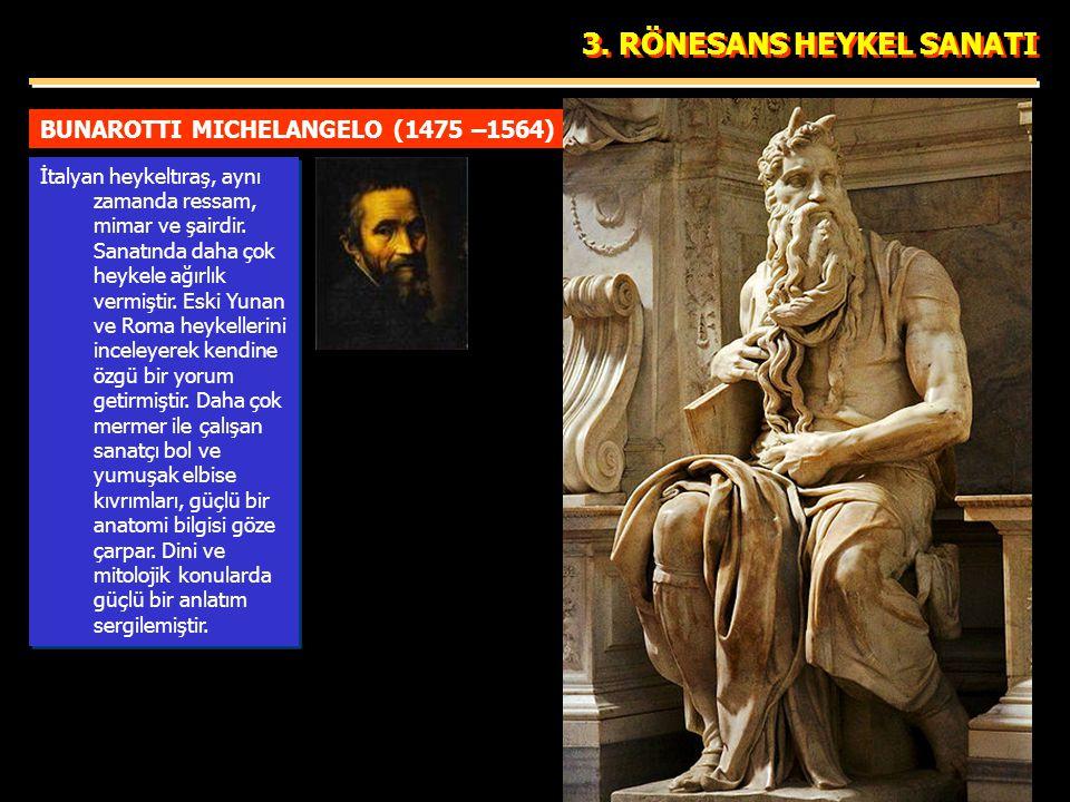 BUNAROTTI MICHELANGELO (1475 –1564) 3.