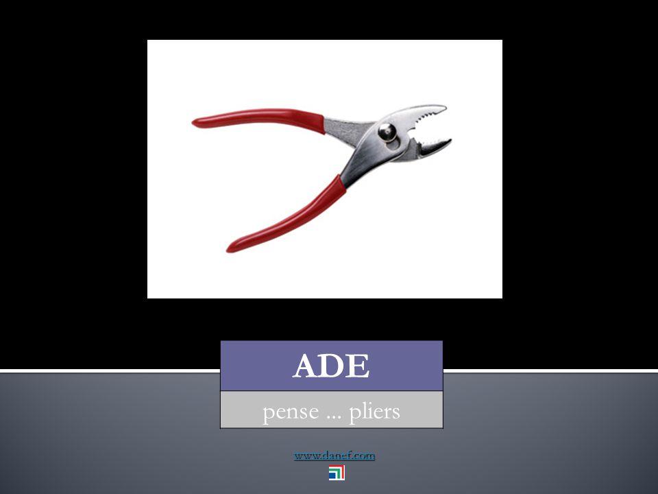 www.danef.com ADE pense... pliers