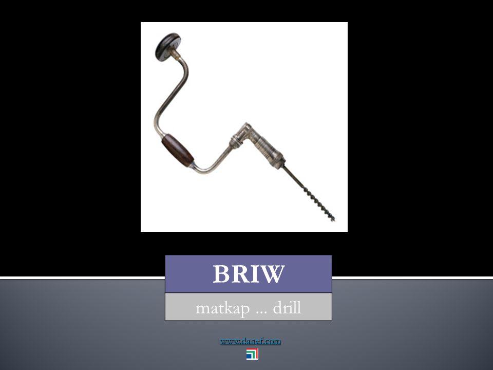 www.danef.com BRIW matkap... drill