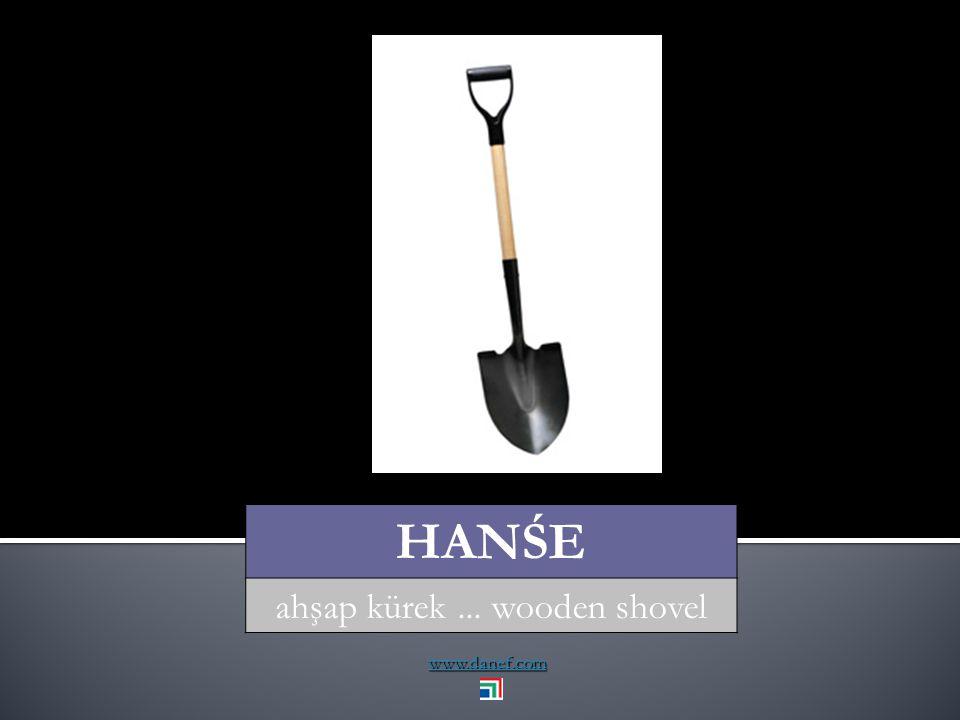 www.danef.com HANŚE ahşap kürek... wooden shovel