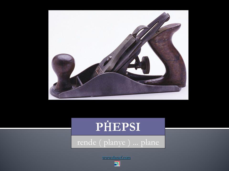 www.danef.com P Ḣ EPSI rende ( planye )... plane