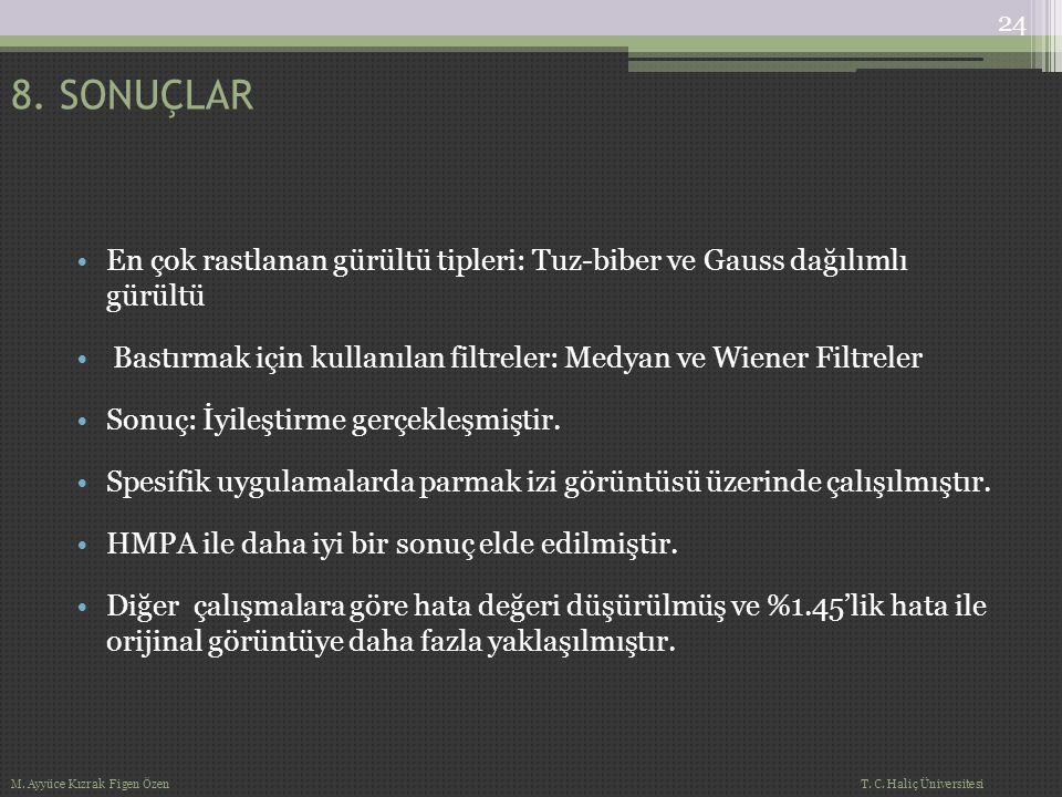 En çok rastlanan gürültü tipleri: Tuz-biber ve Gauss dağılımlı gürültü Bastırmak için kullanılan filtreler: Medyan ve Wiener Filtreler Sonuç: İyileşti