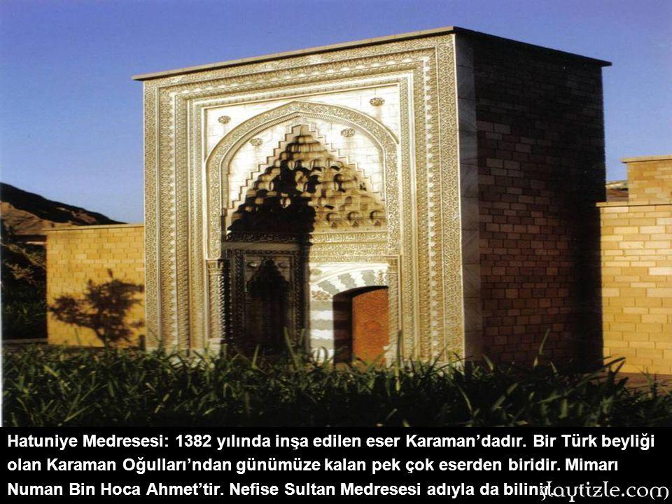 Karatay medresesi: 1251 yılında Selçuklu Veziri Karatay tarafından yaptırılan eser,Konya'dadır.Medresenin açılış töreninde Mevlana ve Şems-i Tebrizi d