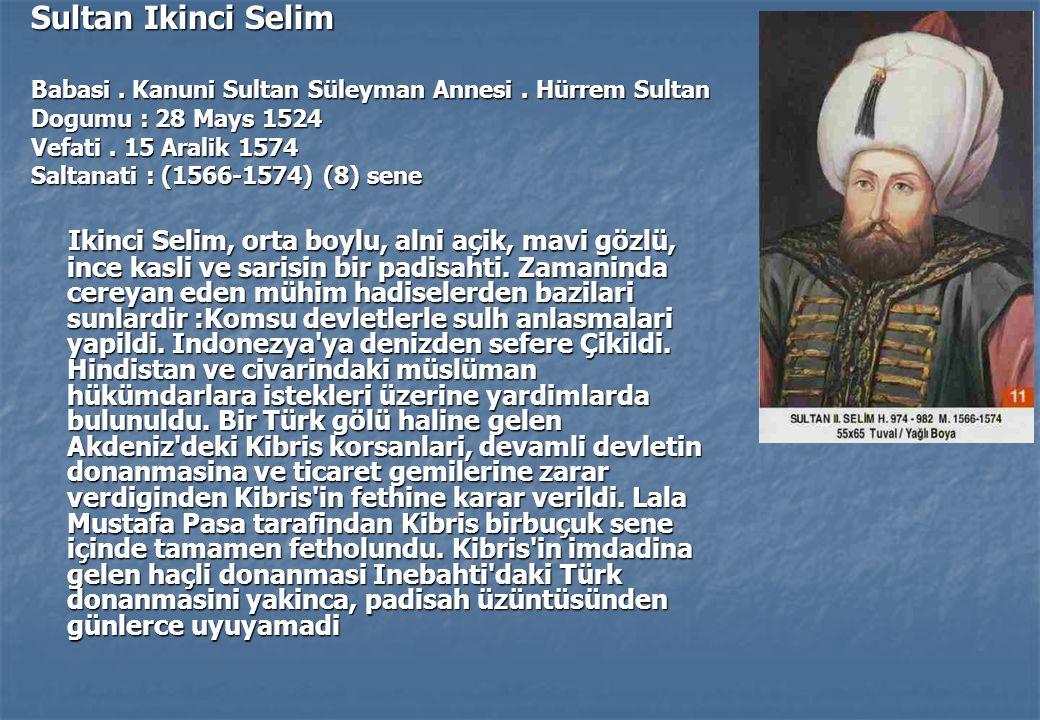 Sultan Ikinci Selim Babasi.Kanuni Sultan Süleyman Annesi.