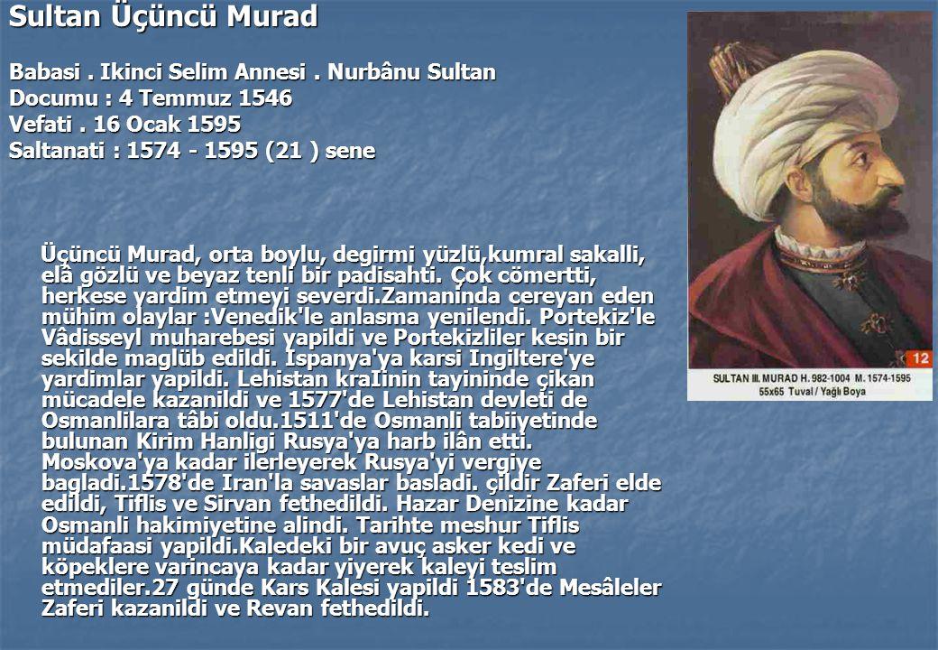 Sultan Üçüncü Murad Babasi.Ikinci Selim Annesi. Nurbânu Sultan Documu : 4 Temmuz 1546 Vefati.