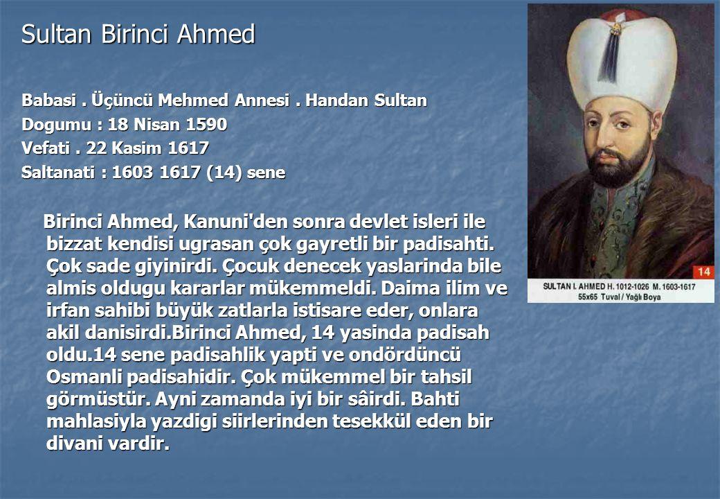 Sultan Birinci Ahmed Babasi.Üçüncü Mehmed Annesi.