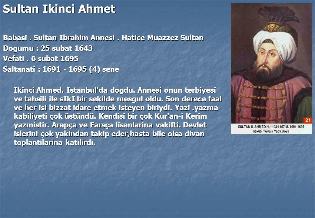 Sultan Ikinci Ahmet Babasi.Sultan Ibrahim Annesi.