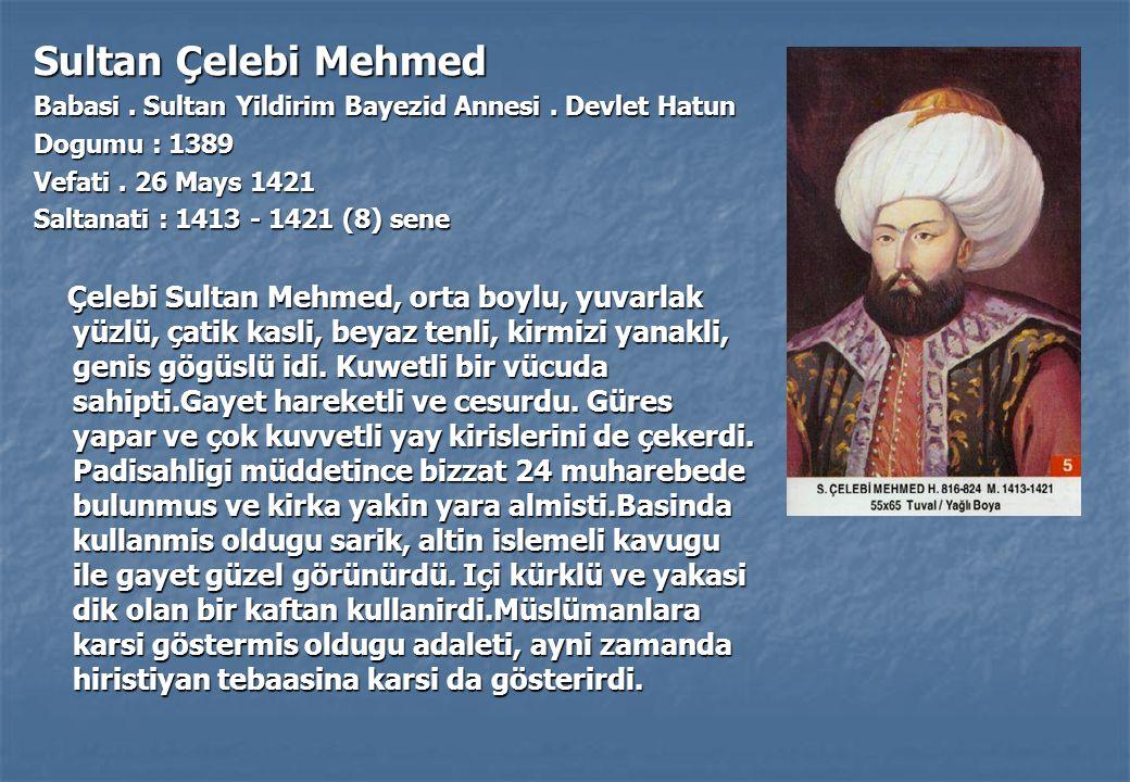 Sultan Çelebi Mehmed Babasi.Sultan Yildirim Bayezid Annesi.