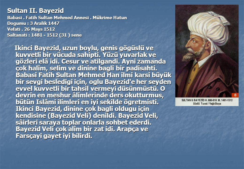 Sultan II.Bayezid Babasi. Fatih Sultan Mehmed Annesi.
