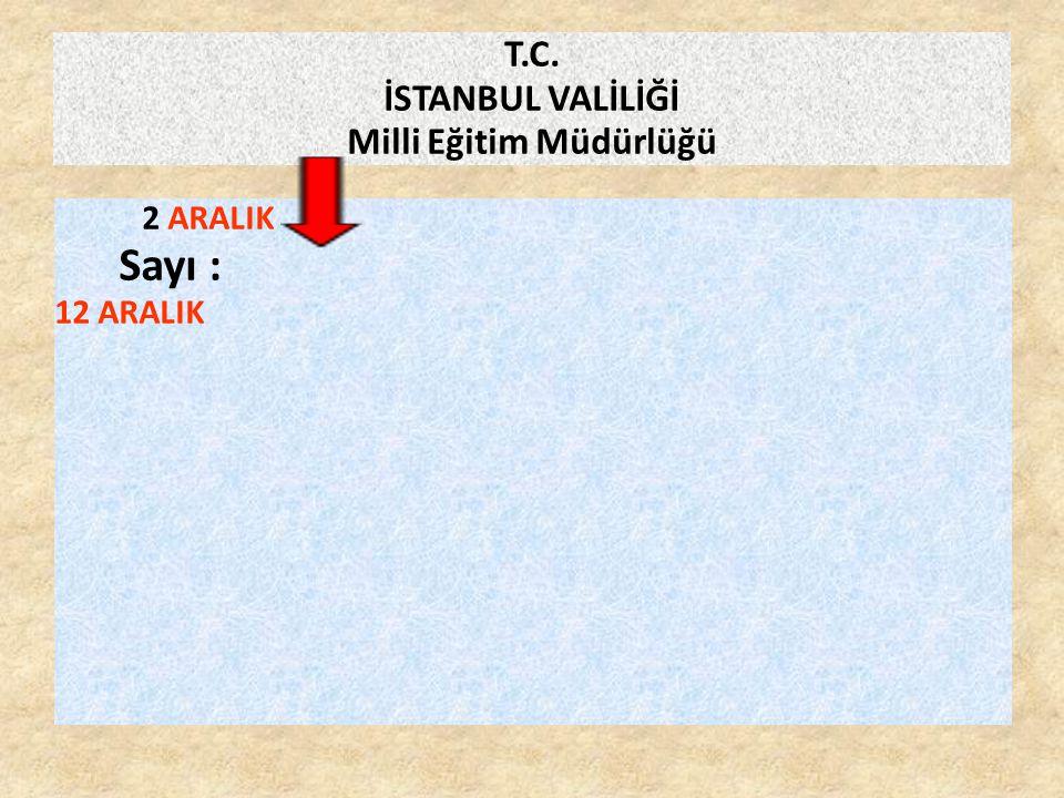 T.C. İSTANBUL VALİLİĞİ Milli Eğitim Müdürlüğü 2 ARALIK Sayı : 12 ARALIK