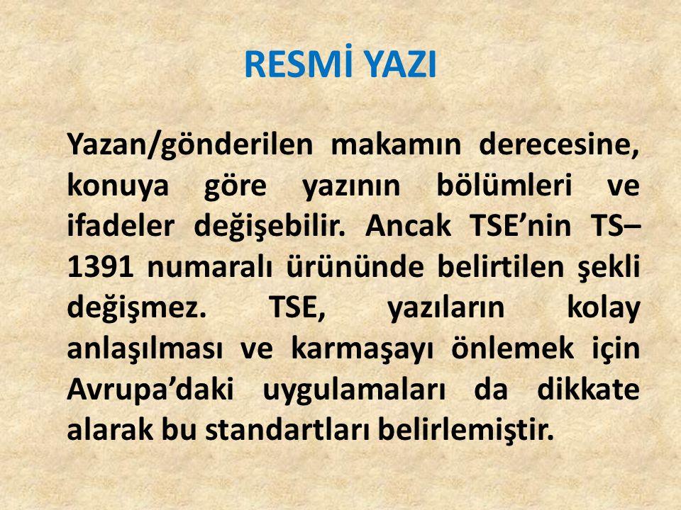 RESMİ YAZIŞMA KURALLARI 03.12.2004 Tarih ve 25659 sayılı Resmi Gazete de yayımlanarak yürürlüğe girmiştir.