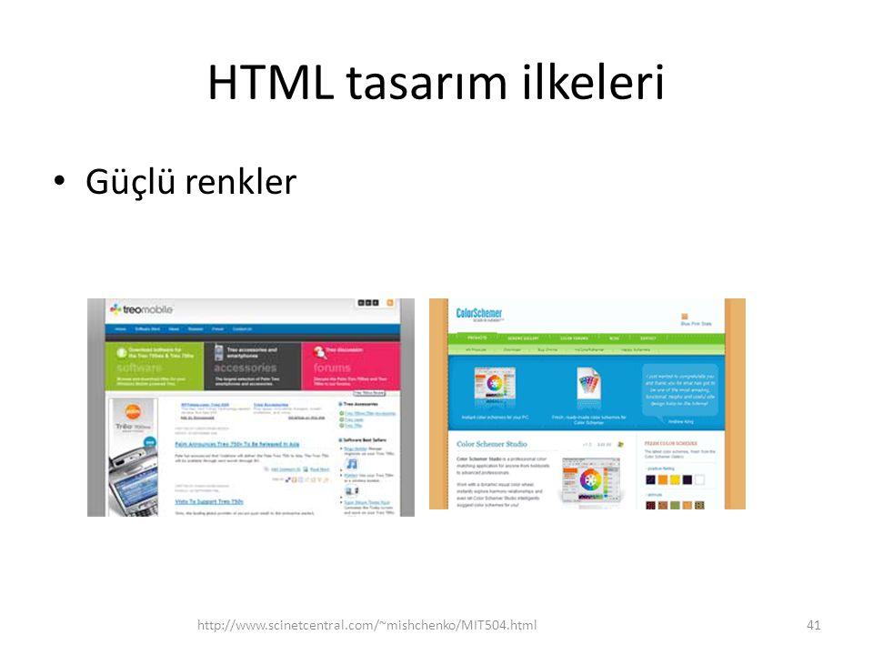 HTML tasarım ilkeleri Güçlü renkler http://www.scinetcentral.com/~mishchenko/MIT504.html41