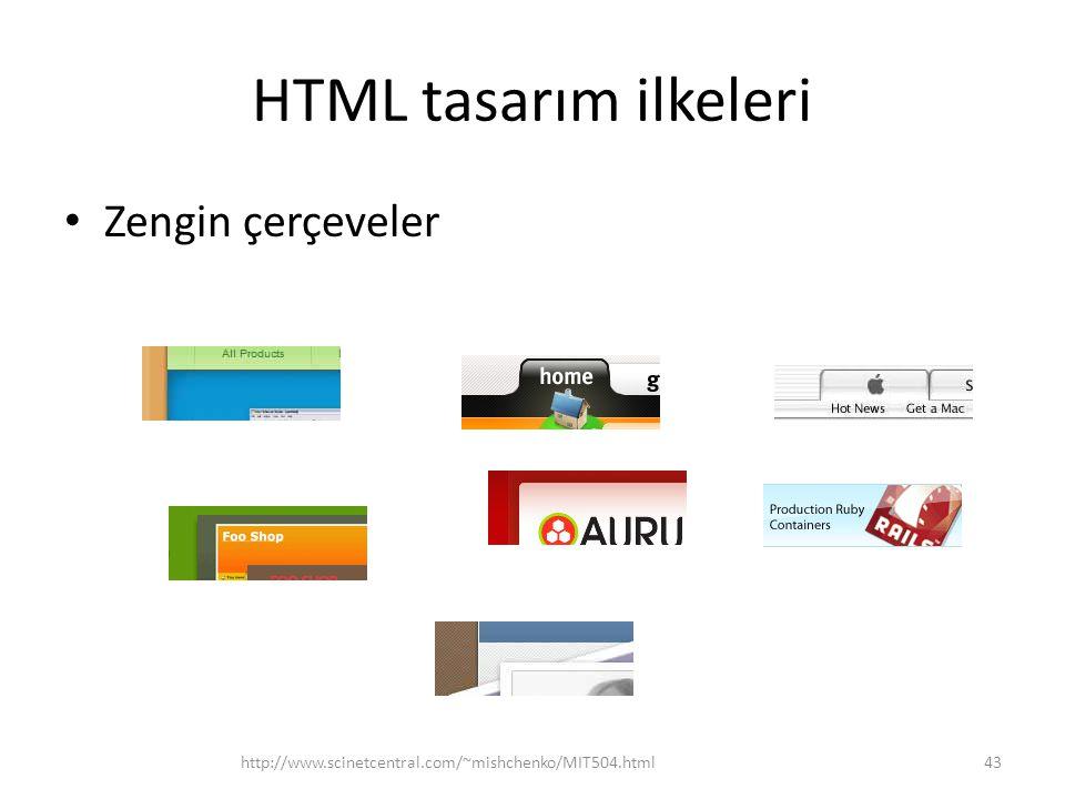 HTML tasarım ilkeleri Zengin çerçeveler http://www.scinetcentral.com/~mishchenko/MIT504.html43