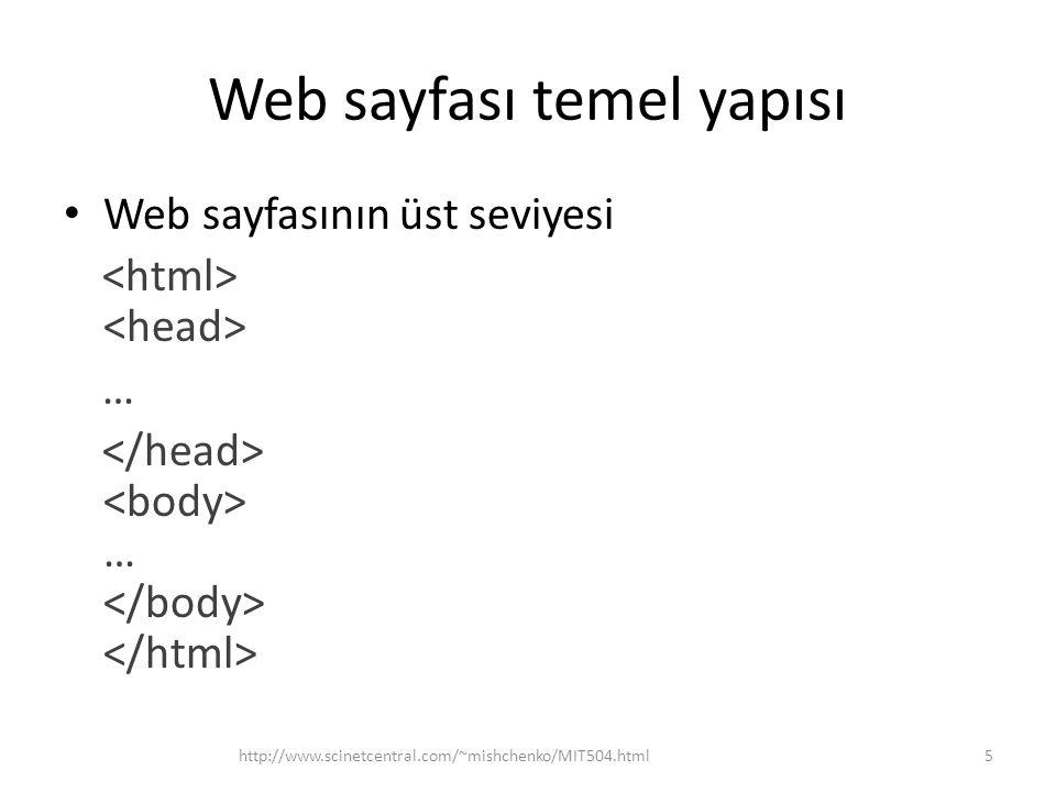 Web sayfası temel yapısı kısmı görsel olarak web sayfasında gösterilmez ve web sayfasının çeşitli görsel olmayan özellikleri tanımlamak için kullanılır kısmının en önemli elemanları: –, tarayıcının penceresinde gösterilen sayfanın başlığı belirtir –, sayfanın linklerinin adreslerinin toplu konumu belirtir –, sayfada kullanılan javascript ve css gibi dış dosyalarını belirtir –, sayfada kullanılacak genel javascript fonksiyonları belirtir –, stil sayfasını belirtebilir –, çeşitle meta yani ek olan verileri belirtir http://www.scinetcentral.com/~mishchenko/MIT504.html6