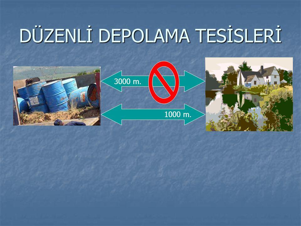 DÜZENLİ DEPOLAMA TESİSLERİ 3000 m. 1000 m.