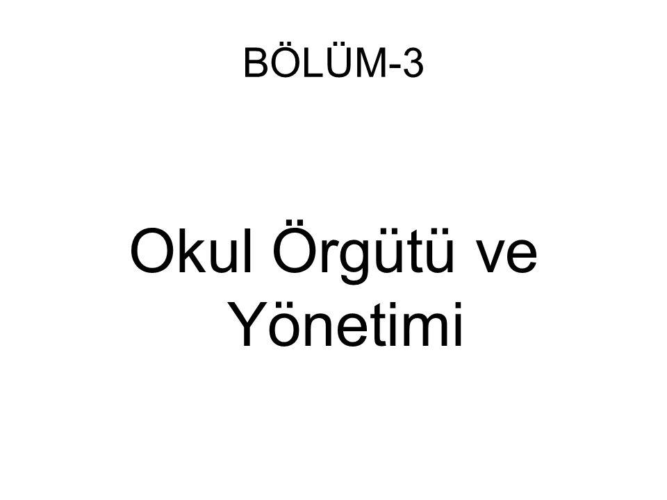 BÖLÜM-3 Okul Örgütü ve Yönetimi