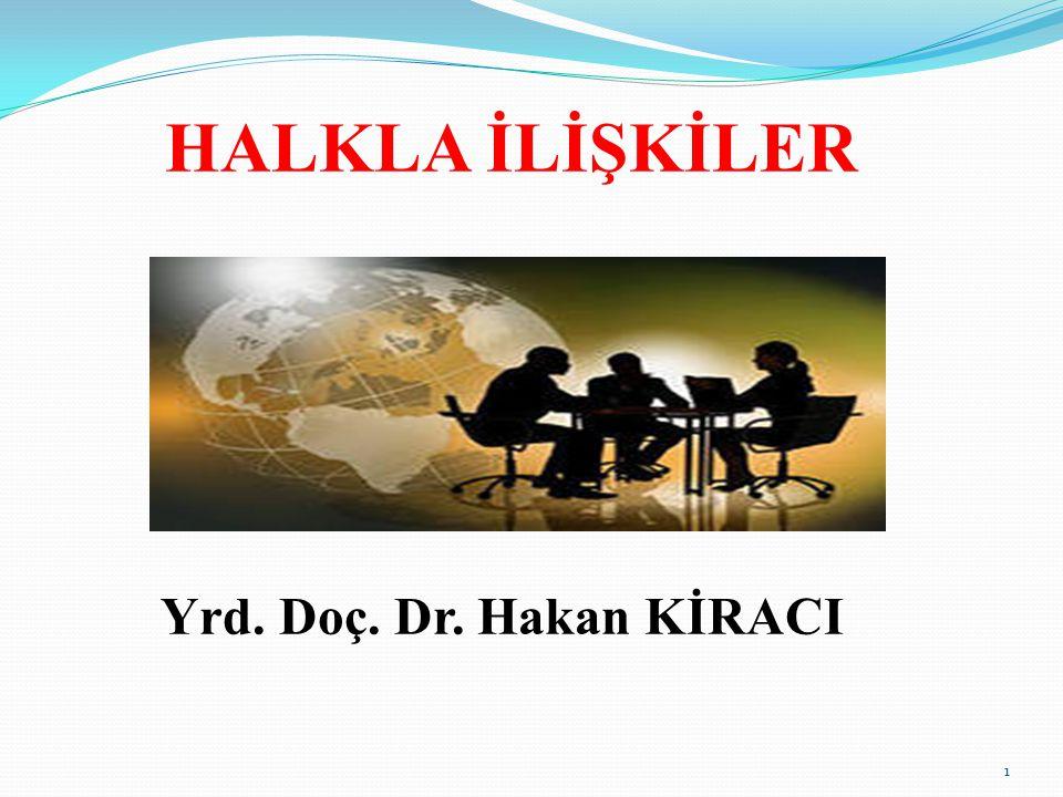HALKLA İLİŞKİLER Yrd. Doç. Dr. Hakan KİRACI 1