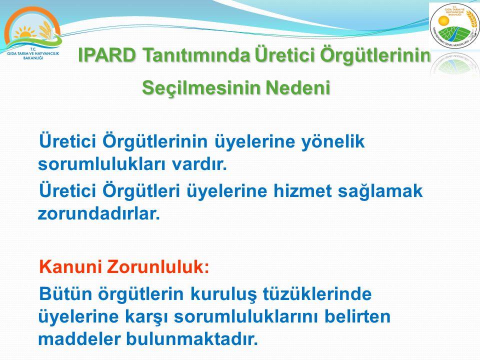 IPARD Tanıtımında Üretici Örgütlerinin Üretici Örgütlerinin üyelerine yönelik sorumlulukları vardır.