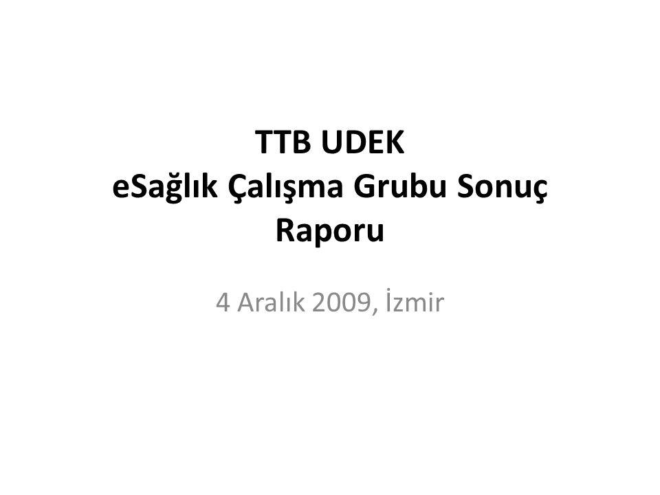 TTB UDEK eSağlık Çalışma Grubu Sonuç Raporu 4 Aralık 2009, İzmir