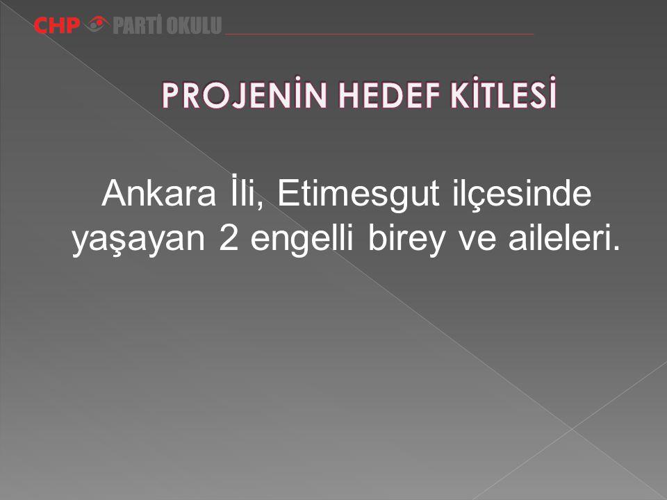Ankara İli, Etimesgut ilçesinde yaşayan 2 engelli birey ve aileleri.