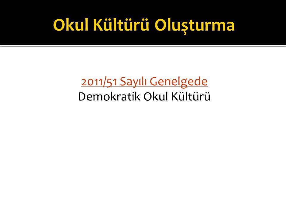 2011/51 Sayılı Genelgede Demokratik Okul Kültürü