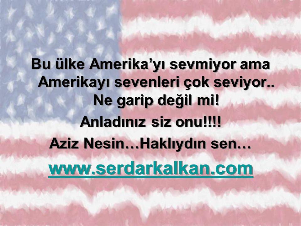 Komşuya gelen, bize de düşer, Küçük Amerika olur bir gün YEDEK AMERİKA… Canım Türkiyem ANLADIN SEN ONU !