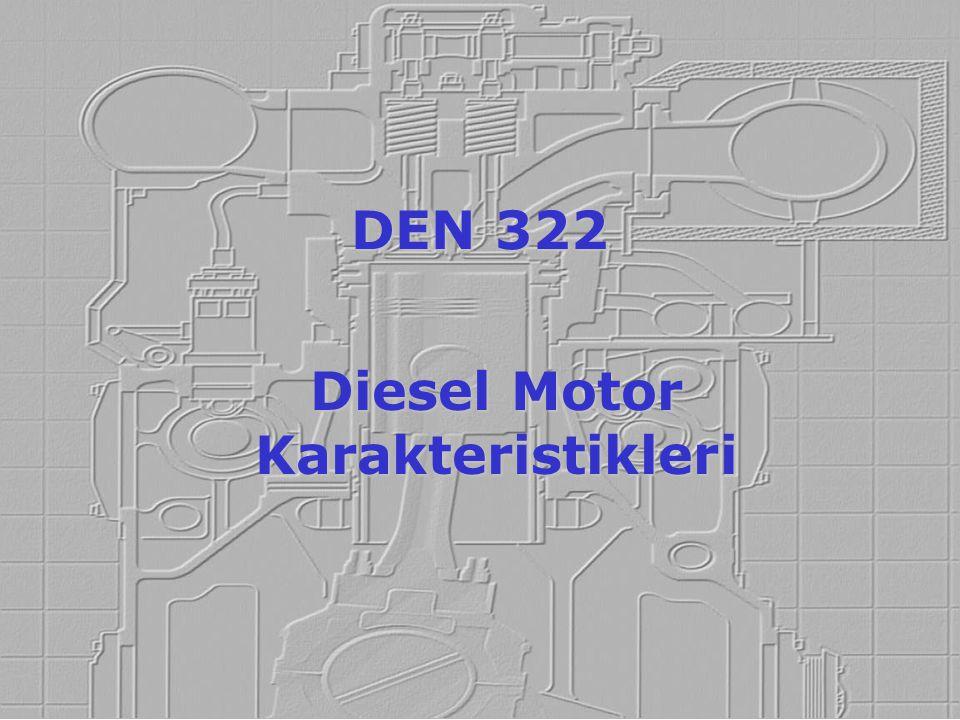 Diesel Motor Karakteristikleri DEN 322