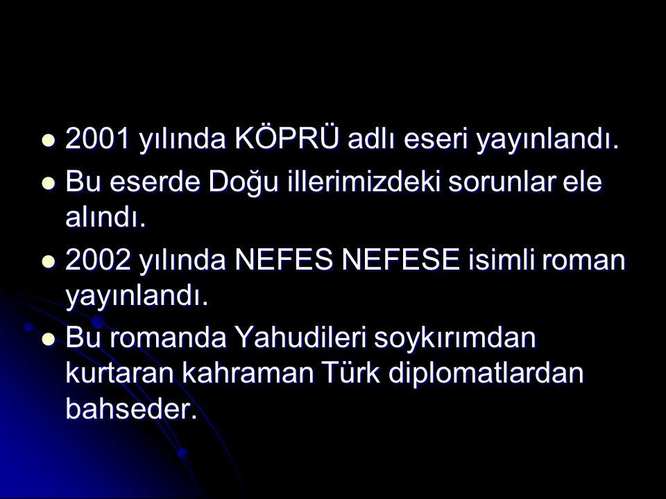 2001 yılında KÖPRÜ adlı eseri yayınlandı.2001 yılında KÖPRÜ adlı eseri yayınlandı.