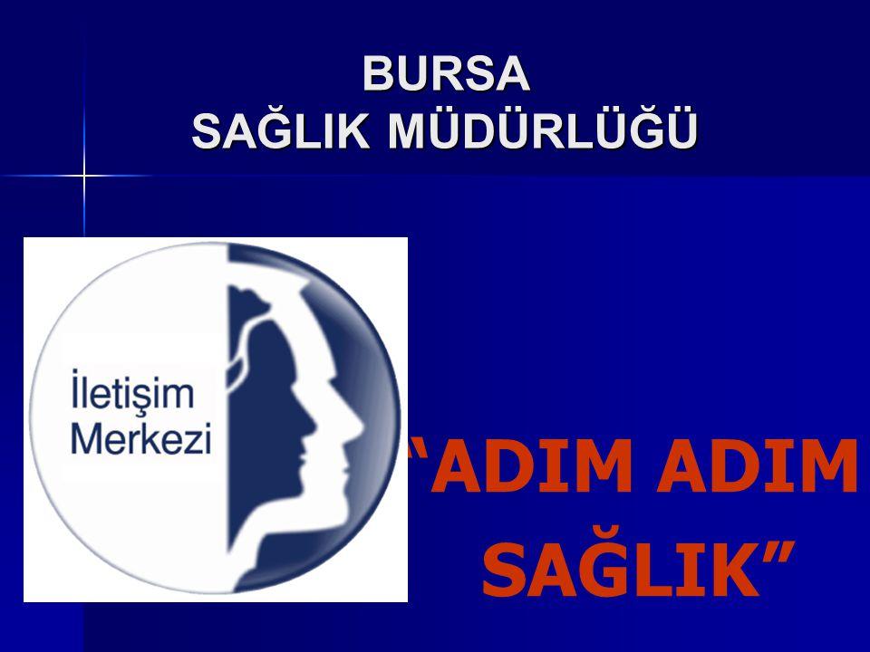"""""""ADIM ADIM SAĞLIK"""" BURSA SAĞLIK MÜDÜRLÜĞÜ"""
