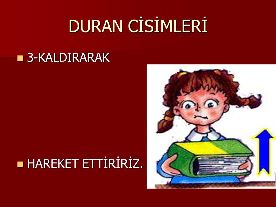 DURAN CİSİMLERİ 2-ÇEKEREK 2-ÇEKEREK