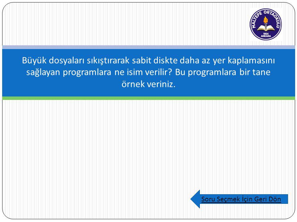 Büyük dosyaları sıkıştırarak sabit diskte daha az yer kaplamasını sağlayan programlara ne isim verilir.
