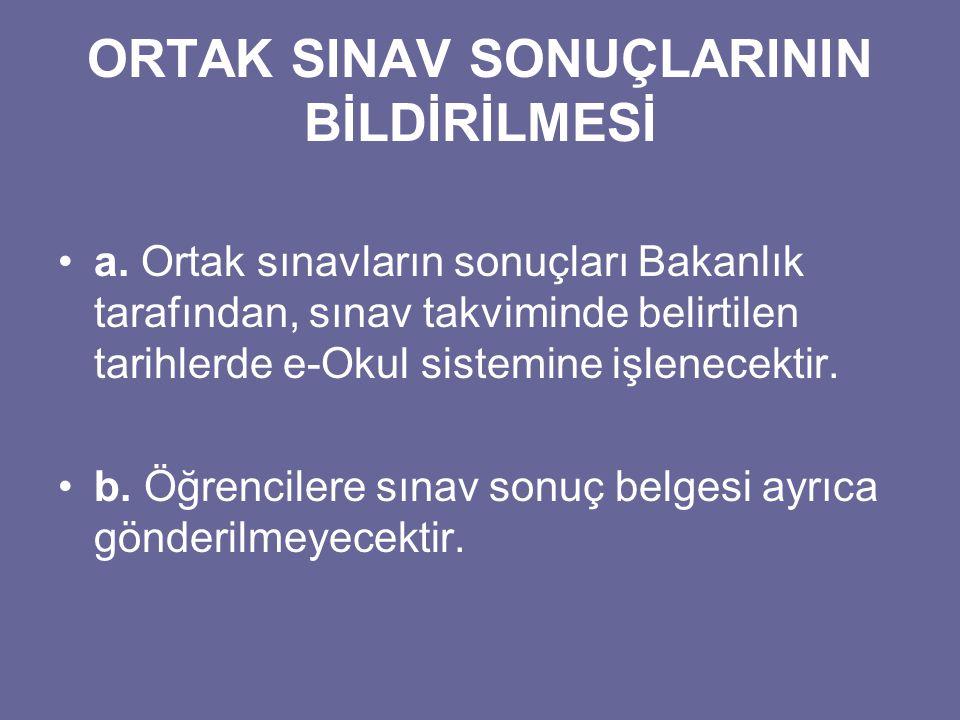 ORTAK SINAV SONUÇLARININ BİLDİRİLMESİ a.