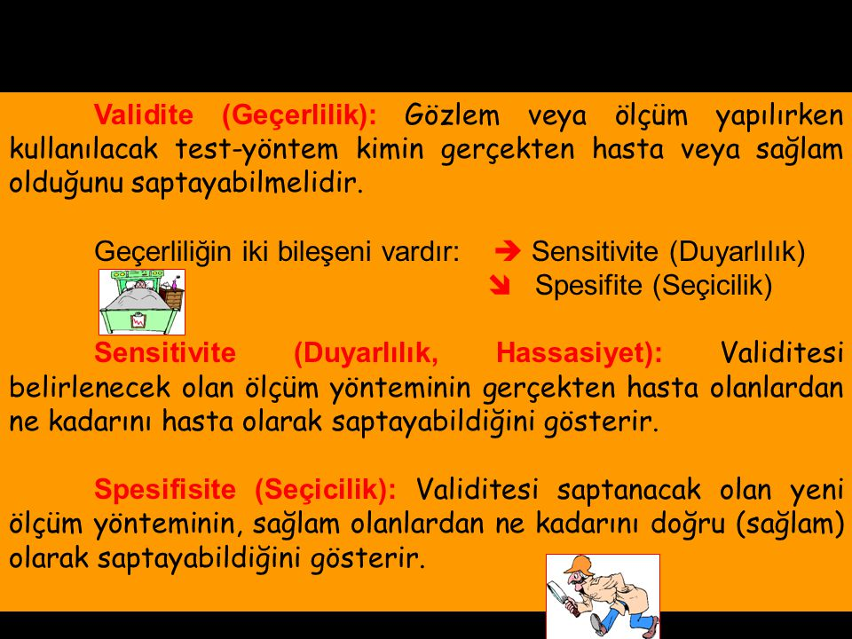 Gözlemin / Ölçümün Niteliği   Yöntemin Validitesi Gözlemin / Ölçümün Tutarlılığı     Sensitivite Spesifite Gözlemciye Bağlı Biyolojik Varyasyon