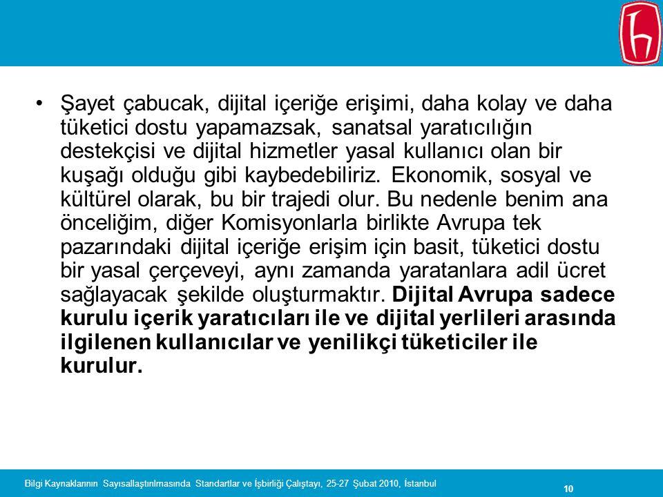 10 Bilgi Kaynaklarının Sayısallaştırılmasında Standartlar ve İşbirliği Çalıştayı, 25-27 Şubat 2010, İstanbul Şayet çabucak, dijital içeriğe erişimi, d