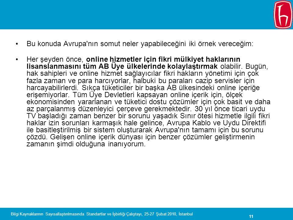 11 Bilgi Kaynaklarının Sayısallaştırılmasında Standartlar ve İşbirliği Çalıştayı, 25-27 Şubat 2010, İstanbul Bu konuda Avrupa'nın somut neler yapabile