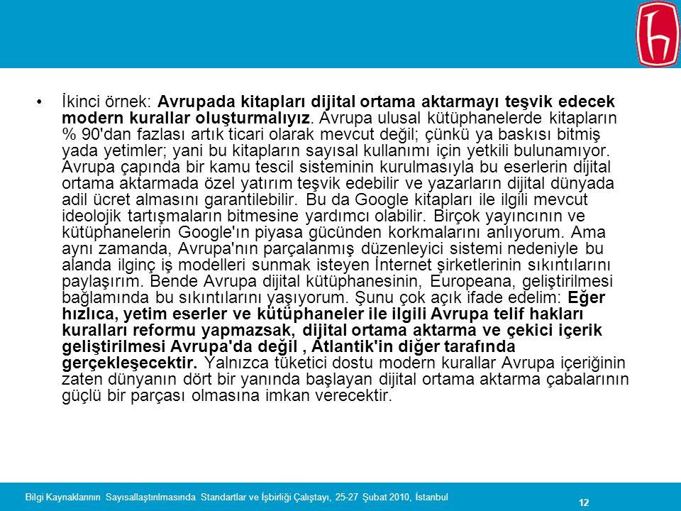 12 Bilgi Kaynaklarının Sayısallaştırılmasında Standartlar ve İşbirliği Çalıştayı, 25-27 Şubat 2010, İstanbul İkinci örnek: Avrupada kitapları dijital
