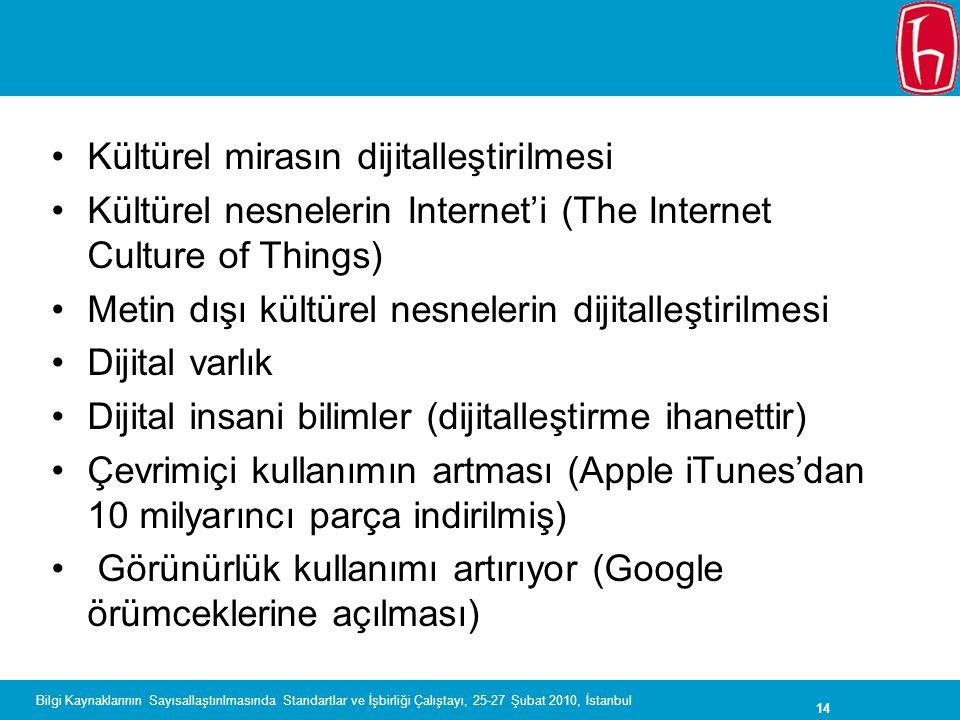 14 Bilgi Kaynaklarının Sayısallaştırılmasında Standartlar ve İşbirliği Çalıştayı, 25-27 Şubat 2010, İstanbul Kültürel mirasın dijitalleştirilmesi Kült