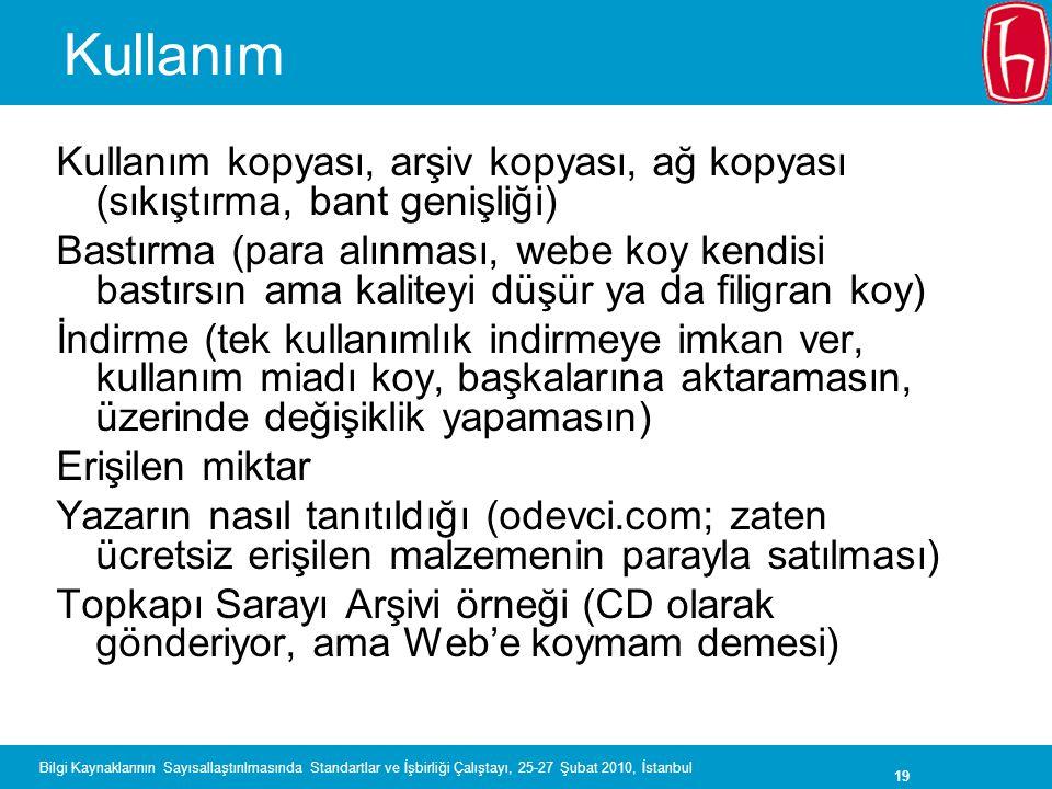 19 Bilgi Kaynaklarının Sayısallaştırılmasında Standartlar ve İşbirliği Çalıştayı, 25-27 Şubat 2010, İstanbul Kullanım Kullanım kopyası, arşiv kopyası,