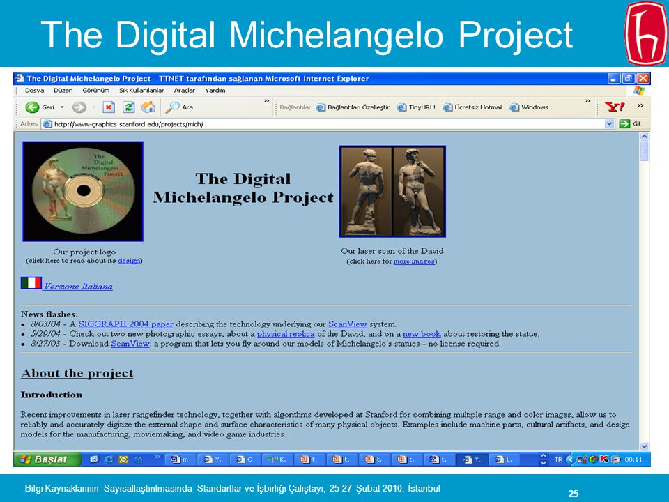 25 Bilgi Kaynaklarının Sayısallaştırılmasında Standartlar ve İşbirliği Çalıştayı, 25-27 Şubat 2010, İstanbul The Digital Michelangelo Project