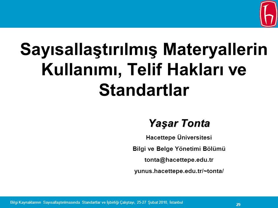 29 Bilgi Kaynaklarının Sayısallaştırılmasında Standartlar ve İşbirliği Çalıştayı, 25-27 Şubat 2010, İstanbul Sayısallaştırılmış Materyallerin Kullanım
