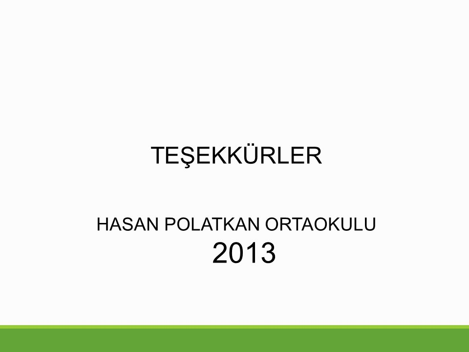 TEŞEKKÜRLER HASAN POLATKAN ORTAOKULU 2013