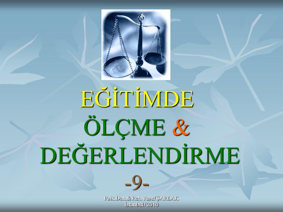 Psik.Dan.& Reh.Yusuf ŞARLAK İstanbul / 2010 A) B) C) D) E) İki boyutlu şemalardır.