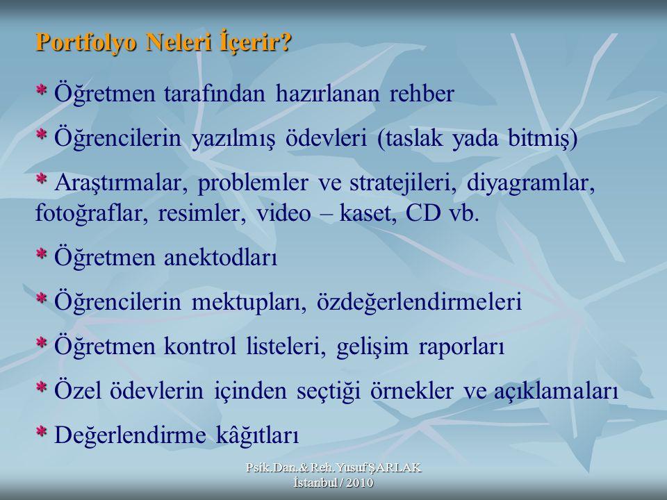 Psik.Dan.& Reh.Yusuf ŞARLAK İstanbul / 2010 Performans; Performans; öğrencinin bilgi ve becerilerini kullanarak yeni bir ürün ortaya koymak için sarf ettiği çabadır.