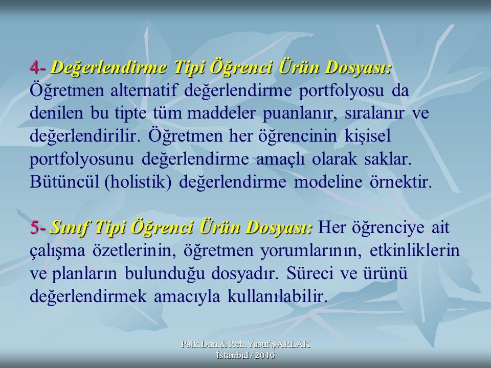 Psik.Dan.& Reh.Yusuf ŞARLAK İstanbul / 2010 Portfolyonun Değerlendirilmesi Nasıl Yapılır.