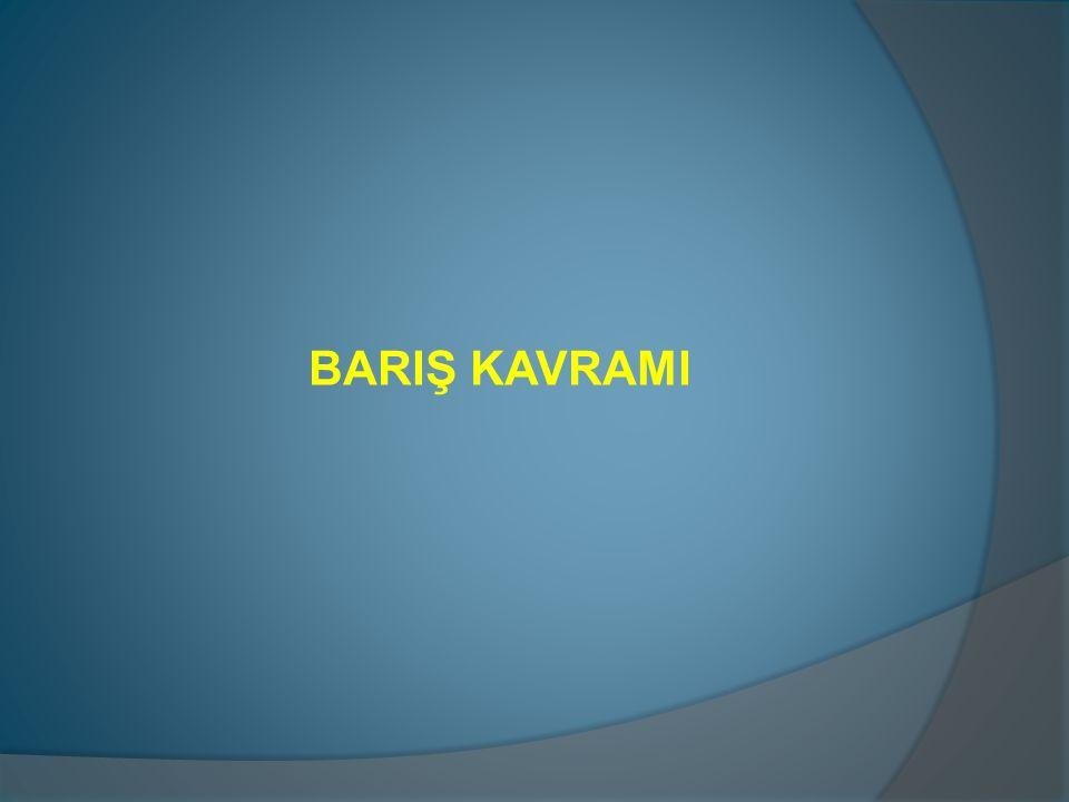 BARIŞ KAVRAMI
