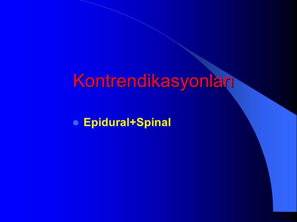 Kontrendikasyonları Epidural+Spinal