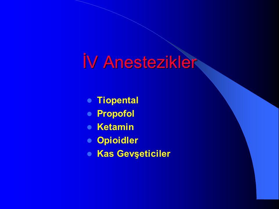 İV Anestezikler Tiopental Propofol Ketamin Opioidler Kas Gevşeticiler