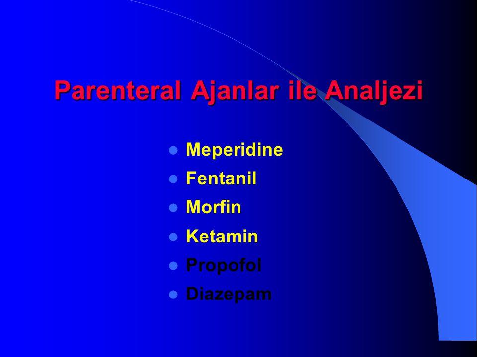 Parenteral Ajanlar ile Analjezi Meperidine Fentanil Morfin Ketamin Propofol Diazepam