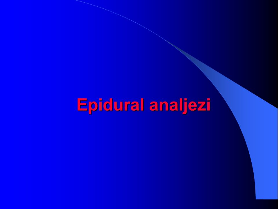 Epidural analjezi Epidural analjezi